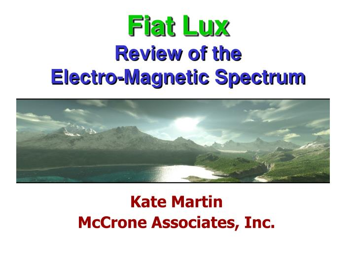fiat lux review of the electro magnetic spectrum n.