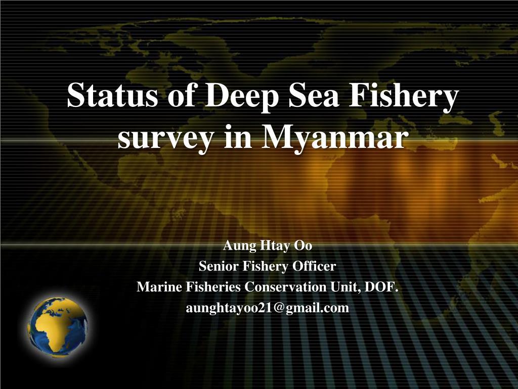 status of deep sea fishery survey in myanmar l.