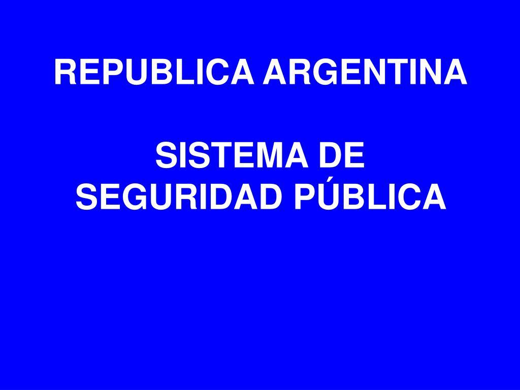 republica argentina sistema de seguridad p blica l.