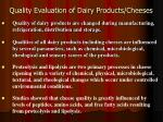 quality evaluation of dairy products cheeses