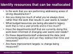 identify resources that can be reallocated