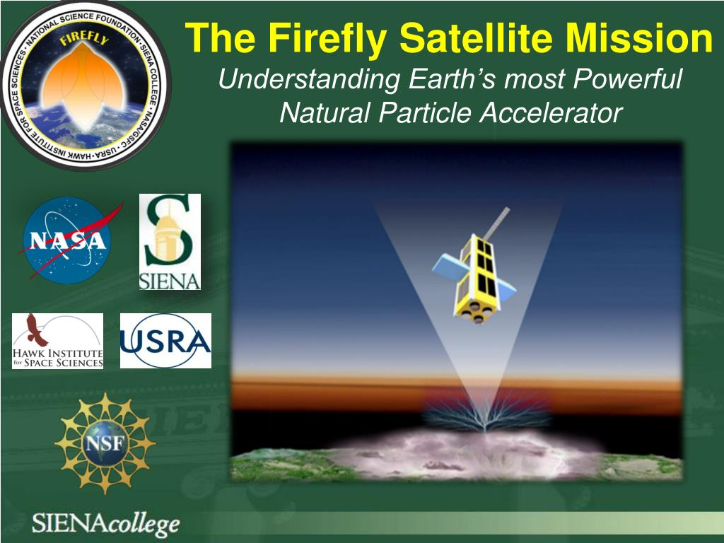 the firefly satellite mission understanding earth s most powerful natural particle a ccelerator l.