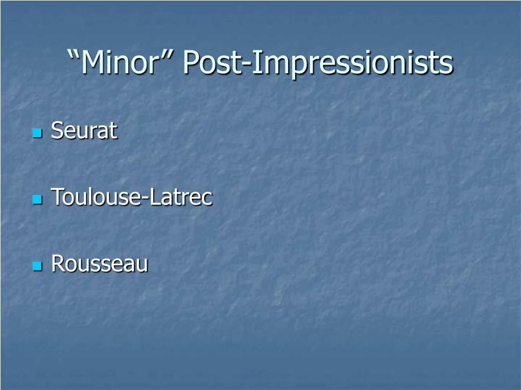 """Minor"" Post-Impressionists"