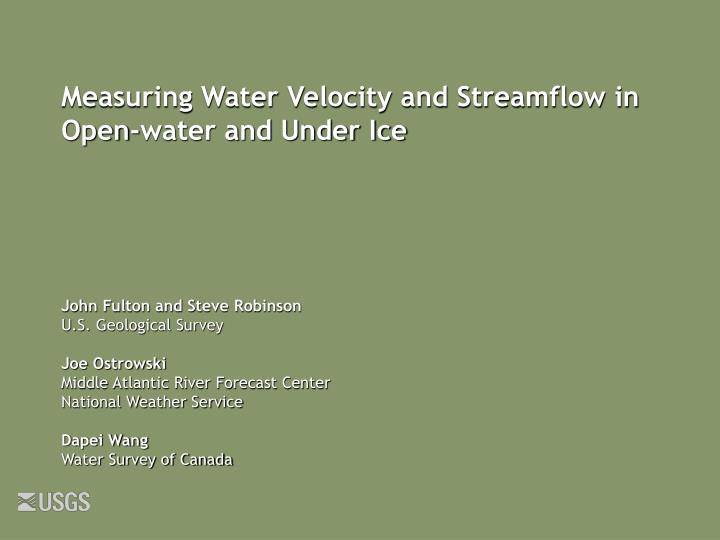measuring water velocity and streamflow in open water and under ice n.