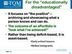 for the educationally disadvantaged