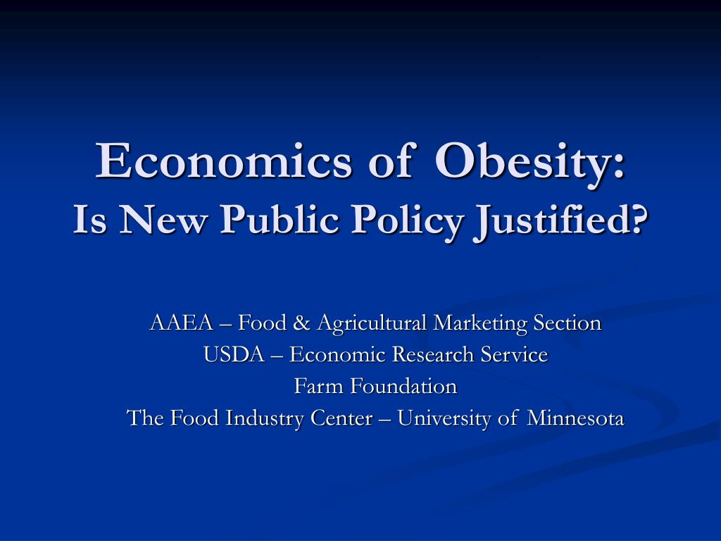 economics of obesity is new public policy justified l.