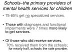 schools the primary providers of mental health services for children