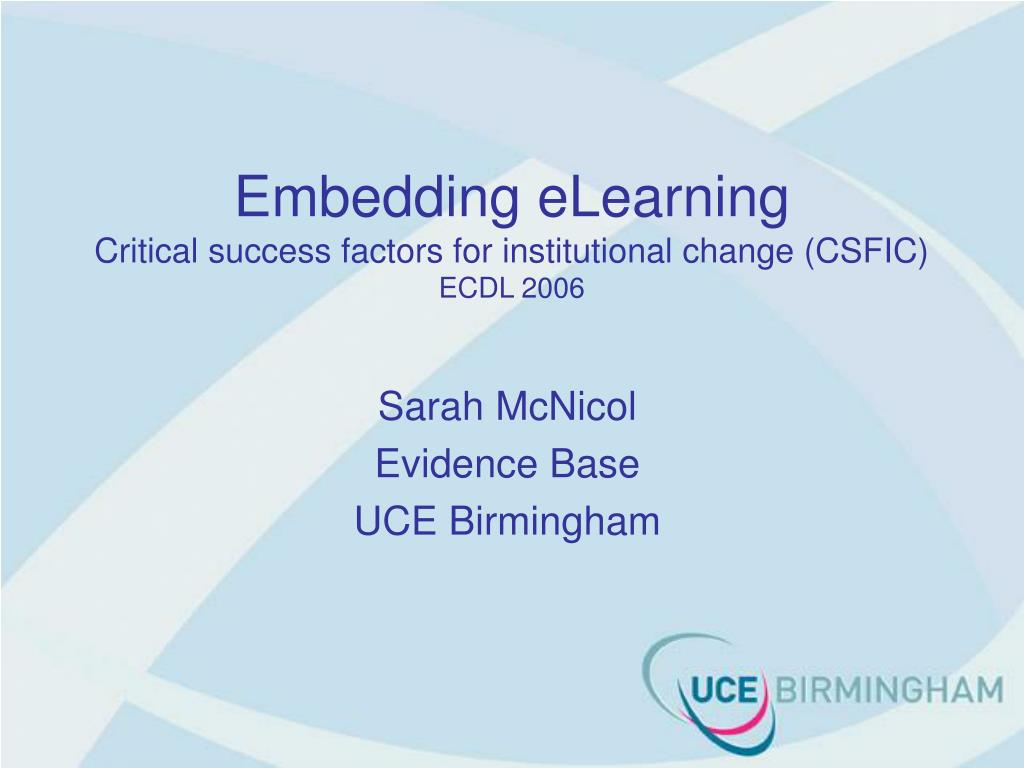 embedding elearning critical success factors for institutional change csfic ecdl 2006 l.