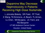 dopamine may decrease nephrotoxicity in patients receiving high dose ifosfamide