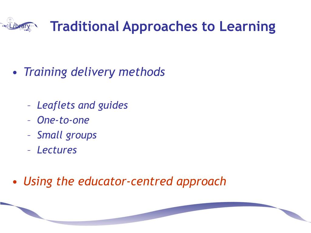Traditional Approaches to Learning