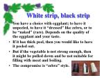 white strip black strip