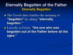eternally begotten of the father eternally begotten