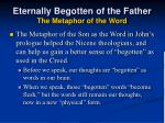eternally begotten of the father the metaphor of the word