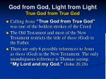god from god light from light true god from true god57