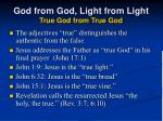 god from god light from light true god from true god58