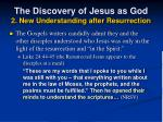 the discovery of jesus as god 2 new understanding after resurrection18