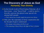 the discovery of jesus as god humanity then divinity12