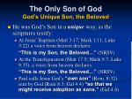the only son of god god s unique son the beloved42