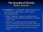 the scandal of divinity modern arianism