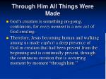 through him all things were made68