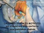 latences distales motrices par stimulations endo cavitaires sous anesth sie g n rale