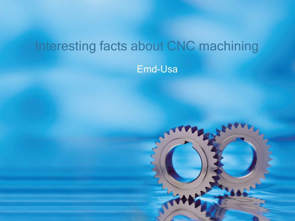 interesting facts about cnc machining l.