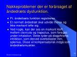 nakkeproblemer der er for rsaget af ndedr ts dysfunktion