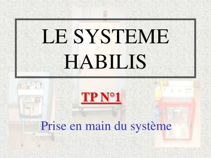 le systeme habilis n.