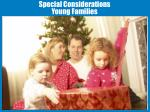 special considerations young families