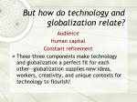 but how do technology and globalization relate