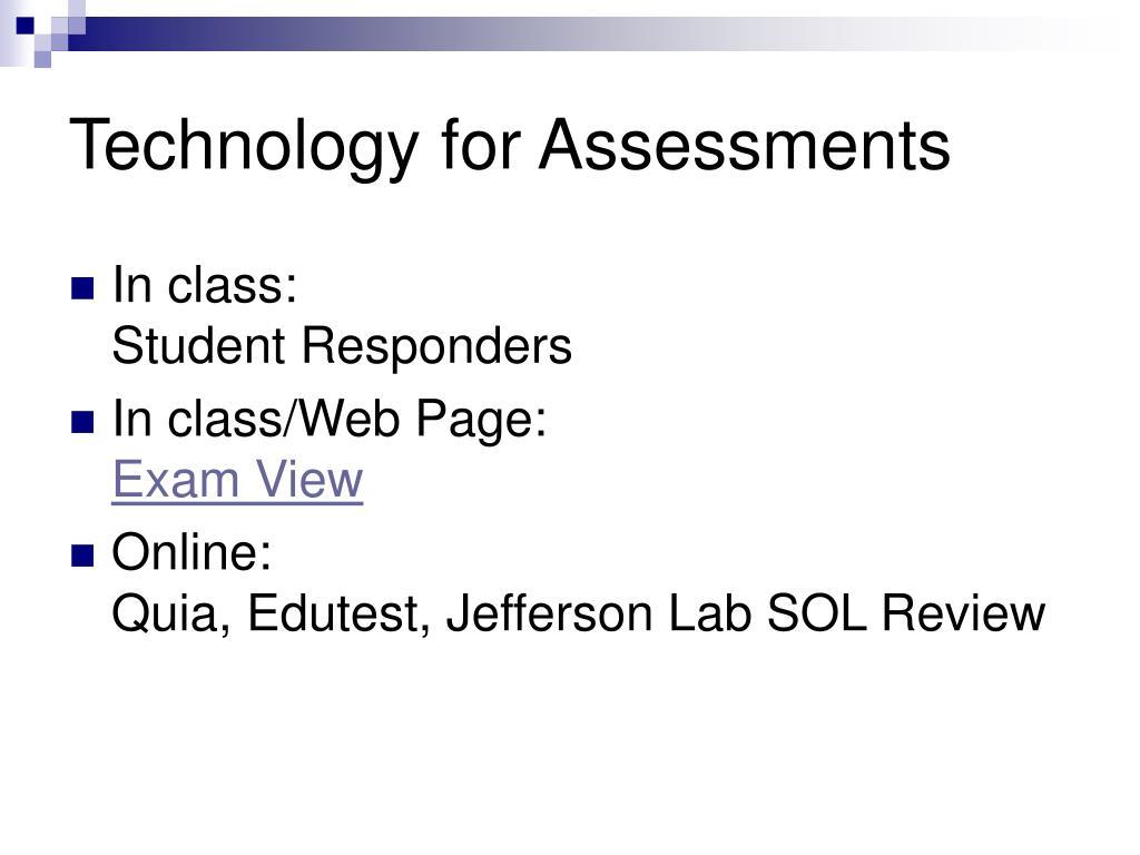 Technology for Assessments