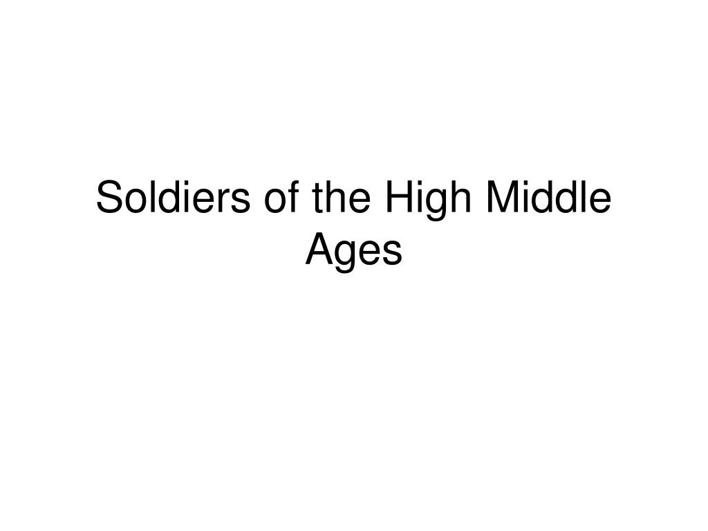 soldiers of the high middle ages l.