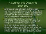 a cure for this oligarchic sophistry