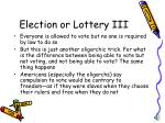 election or lottery iii