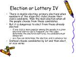 election or lottery iv
