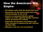 how the americans win empire