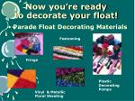 now you re ready to decorate your float