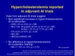 hypercholesterolemia reported in adjuvant ai trials