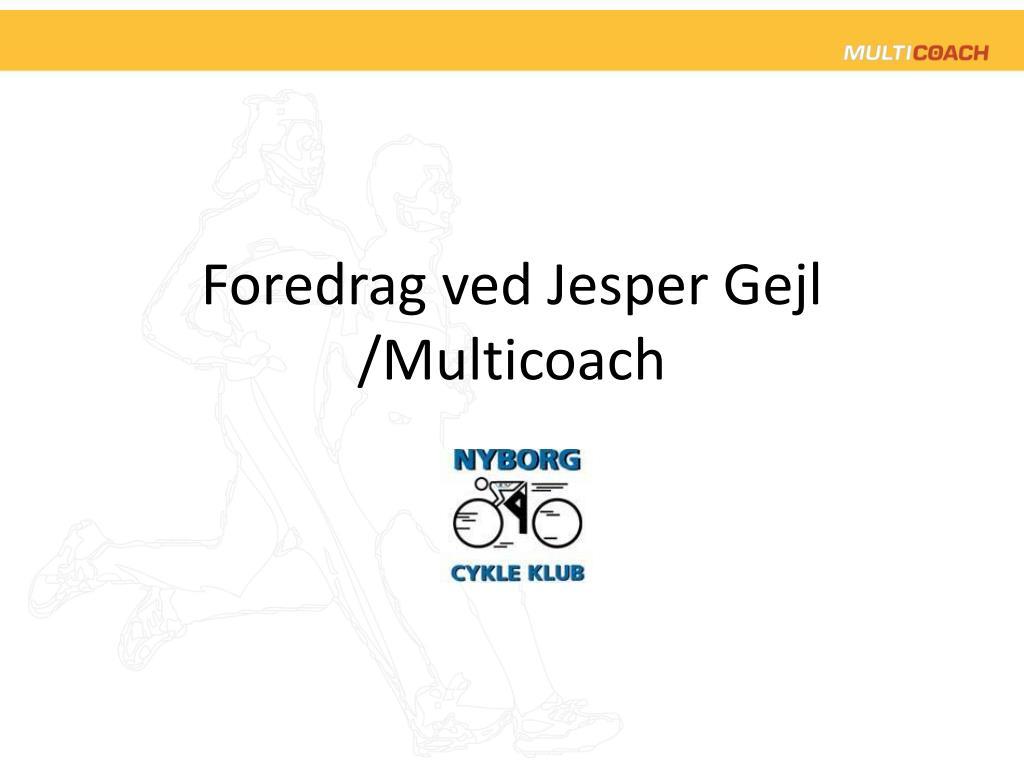 foredrag ved jesper gejl multicoach l.