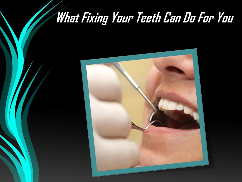 what fixing your teeth can do for you l.