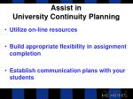 assist in university continuity planning