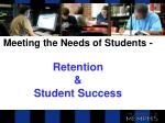 meeting the needs of students retention student success