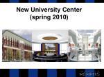 new university center spring 2010