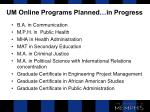 um online programs planned in progress