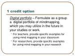 1 credit option