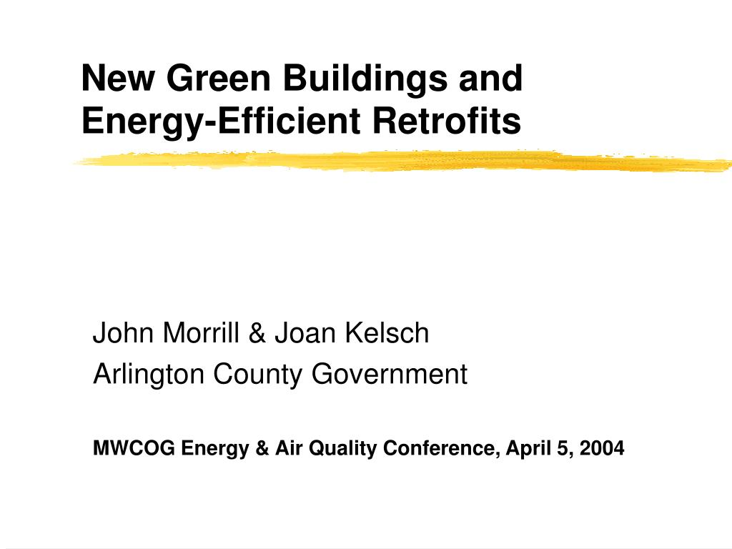 new green buildings and energy efficient retrofits l.