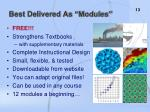 best delivered as modules