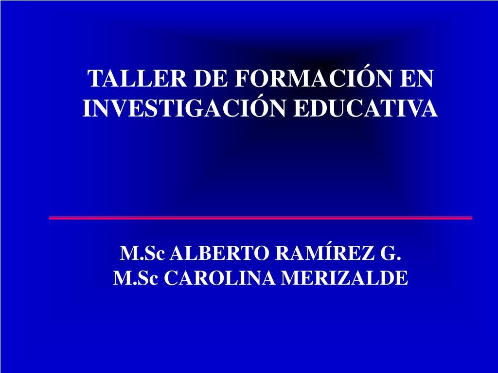 taller de formaci n en investigaci n educativa l.