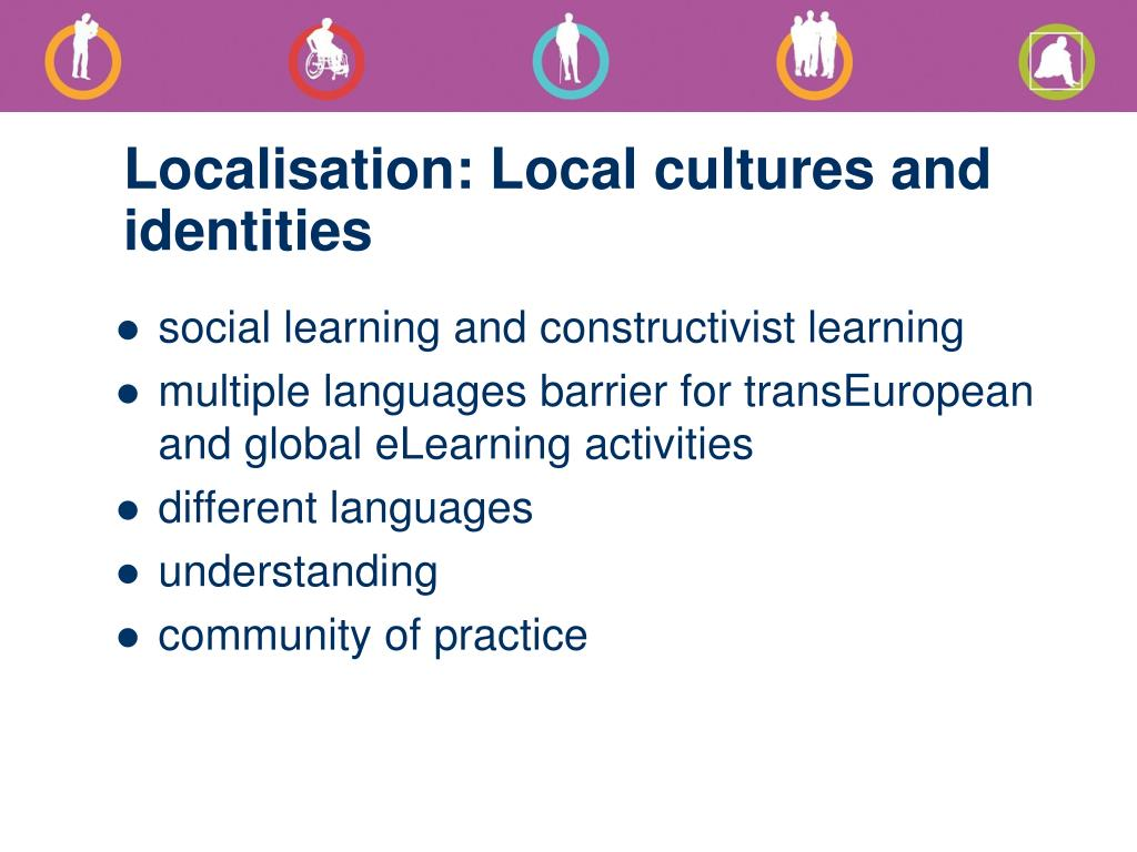 Localisation: Local cultures and identities