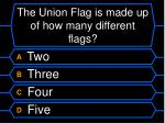 the union flag is made up of how many different flags
